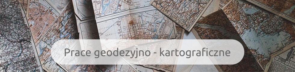 Prace geodezyjno - kartograficzne